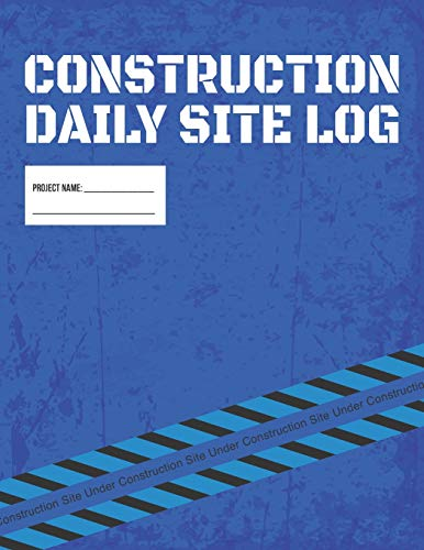 9781795486064: Construction Daily Site Log Book | Job Site Project Management Report: Record Workforce, Tasks, Schedules, Daily Activities, Etc.