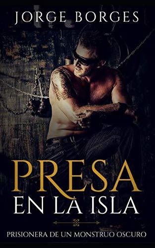 Presa En La Isla: Prisionera de Un: Jorge Borges
