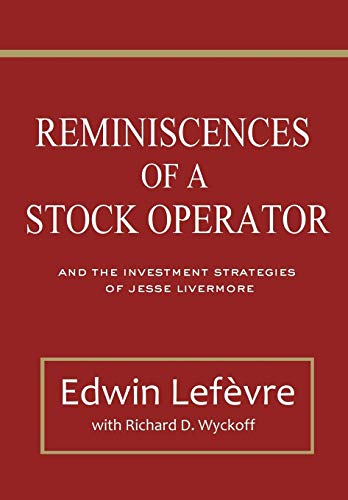 9781795855679: Reminiscences of a Stock Operator: and The Investment Strategies of Jesse Livermore (Illustrated)