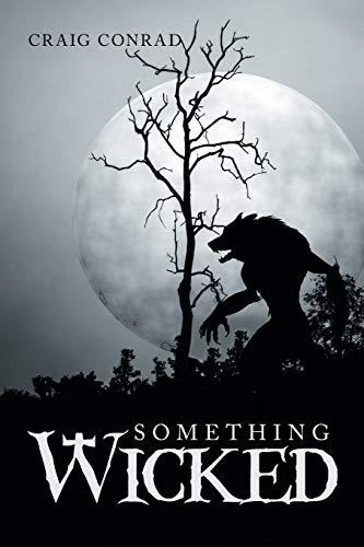 Something Wicked (Paperback): Craig Conrad