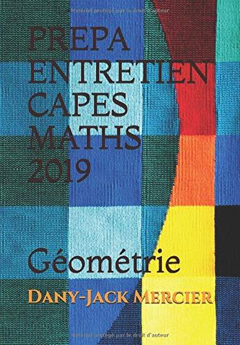 9781796301052: PREPA ENTRETIEN CAPES MATHS 2019: Géométrie