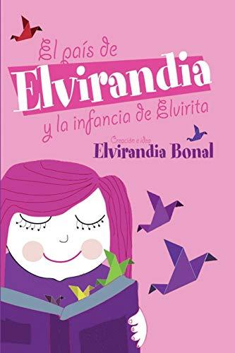 9781796360745: El país de Elvirandia y la infancia de Elvirita