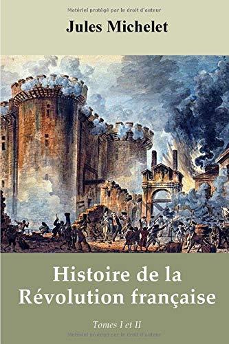 9781796384147: Histoire de la Révolution française - Tomes I et II