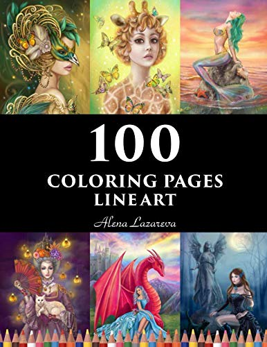 9781796582888: 100 coloring pages. Line art. Alena Lazareva: Coloring Book for Adults: Mermaids, Fairies, Unicorns, Fashion, Dragons, Ladies of nature and More!