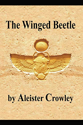 The Winged Beetle: Crowley, Aleister
