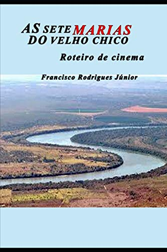 As Sete Do Velho Chico: Roteiro de Cinema (Paperback) - Francisco Rodrigues Junior