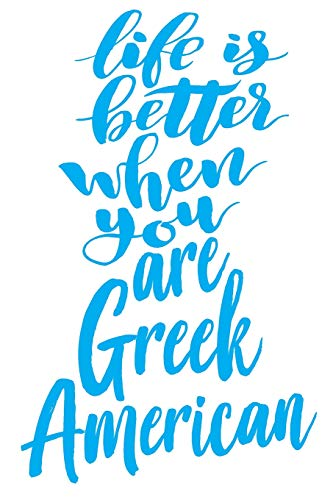 Life is Better When You Are Greek American: 6x9 College Ruled Line Paper 150 Pages - Greek