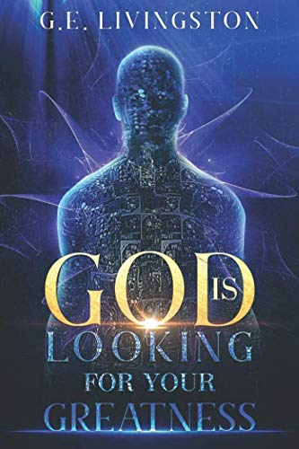 9781796912876: God Is Looking For Your Greatness