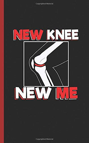 """9781796938142: Knee Surgery Recovery Quote Journal - New Knee New Me: DIY Daily Medication and Exercise Recovery Log Note Book, Hospital Size 5x8"""" (Knee Rehabilitation Gifts Vol 4)"""