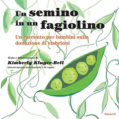 Un Semino in Un Fagiolino: Un Racconto: Kimberly Kluger-bell