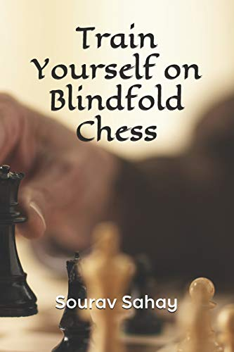 9781797430713: Train Yourself on Blindfold Chess: Make yourself a mental athlete
