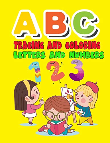 9781797525136: ABC Tracing and Coloring Letters and Numbers: Alphabet & Numbers Practice for Preschoolers - Learn Letters and Numbers Through Number and Letter ... Large format: 8.5x11 inches (Ages 2-5)