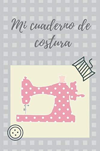 9781797610238: Mi cuaderno de costura: Diario de la bala para rellenar: Proyectos, Inspiraciones, Equipos, Fechas y Moodboards
