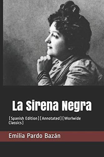La Sirena Negra: (spanish Edition)(Annotated)(Worlwide Classics) (Paperback): Emilia Pardo Bazan