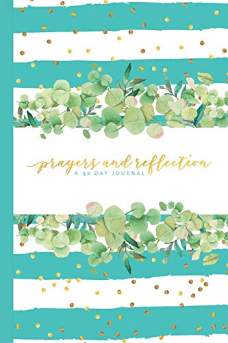 9781798436554: Prayers & Reflection: A 90 Day Journal: with daily scripture, gratitude prompts, and dot grid space for daily planning, goal tracking, and list making. (Prayer Journals)