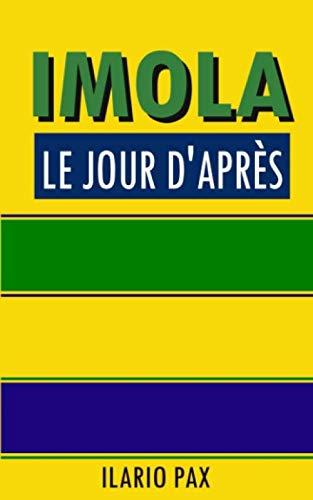 9781798485347: Imola le jour d'après: Et si Ayrton Senna avait survécu