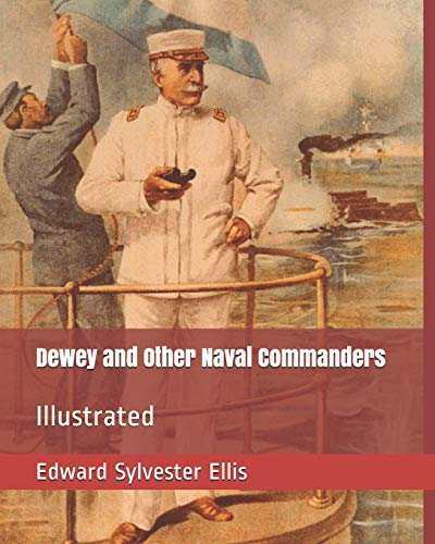 9781798531068: Dewey and Other Naval Commanders: Illustrated
