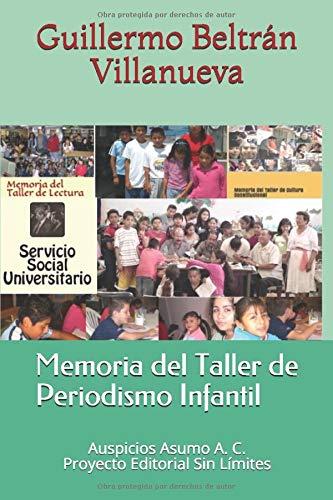 9781798647073: Memoria del Taller de Periodismo Infantil: Biblioteca Francisco Eusebio Kino (Memorias Universitarias)