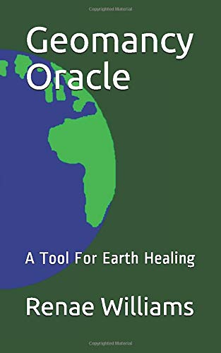 9781798648445: Geomancy Oracle: A Tool For Earth Healing