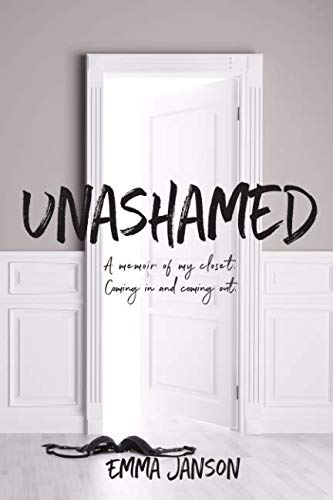 9781798882719: Unashamed: A Memoir of my Closet Coming In and Coming Out