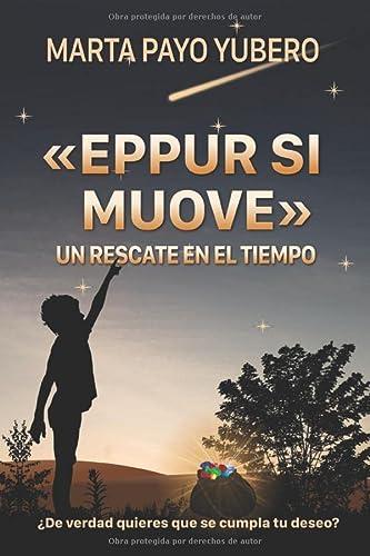 9781799091240: «EPPUR SI MUOVE»: UN RESCATE EN EL TIEMPO