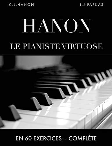 9781799125860: Hanon: Le pianiste virtuose en 60 exercices: Complète (Édition revue et corrigée)