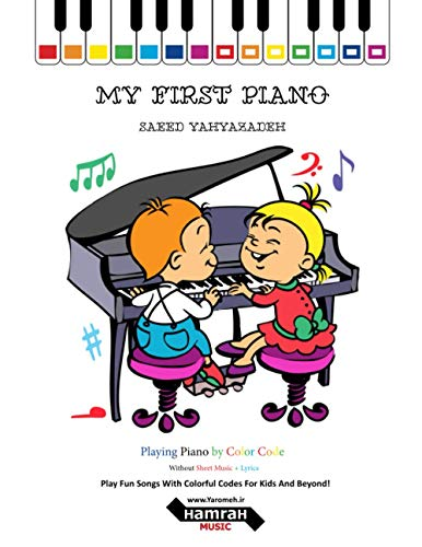 9781799128557: My First Piano: Play Fun Songs With Colorful Codes For Kids And Beyond!
