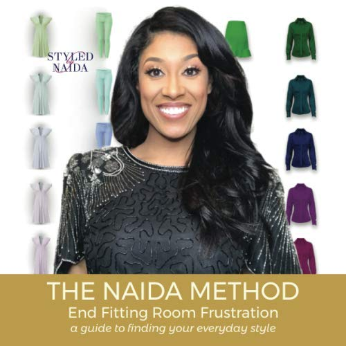 9781799133568: The Naida Method: A GUIDE TO FINDING YOUR EVERYDAY STYLE