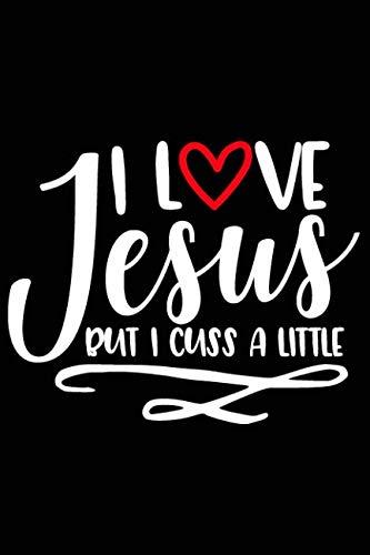 I Love Jesus But I Cuss A: Devotional Journals