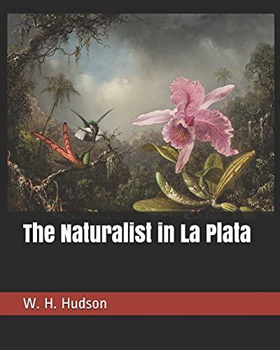 9781799179566: The Naturalist in La Plata