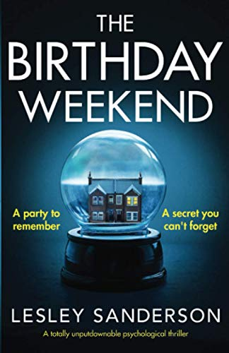 9781800190795: The Birthday Weekend: A totally unputdownable psychological thriller