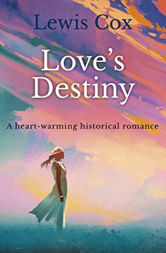 9781800550315: Love's Destiny: A heart-warming historical romance