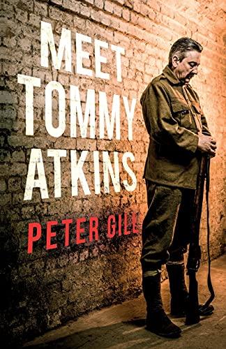 Peter Gill, Meet Tommy Atkins