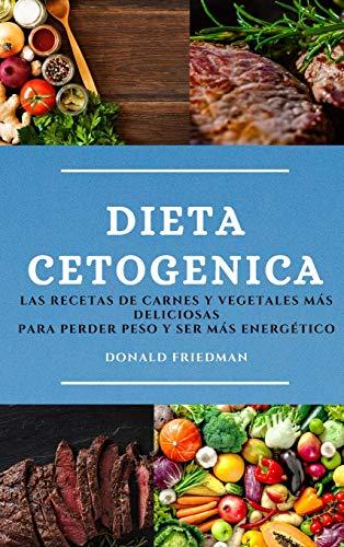 9781801982207: DIETA CETOGENICA (KETO DIET SPANISH EDITION): LAS RECETAS DE CARNES Y VEGETALES MÁS DELICIOSAS PARA PERDER PESO Y SER MÁS ENERGÉTICO