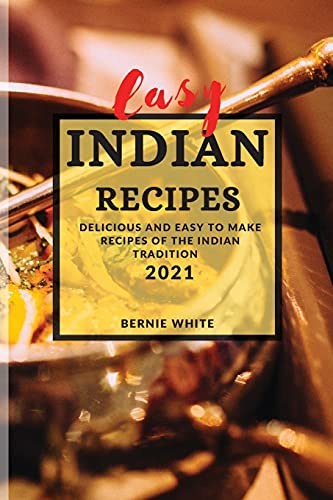 9781801988520: Easy Indian Recipes 2021: Delicious and Easy to Make Recipes of the Indian Tradition