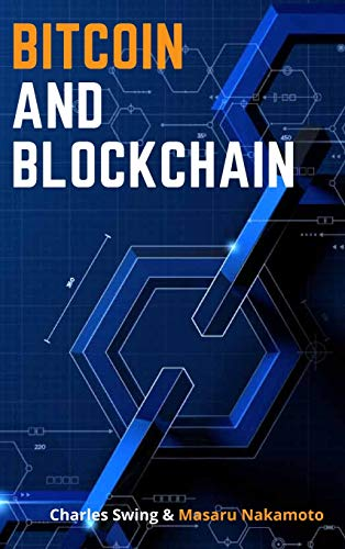 9781802661828: Bitcoin and Blockchain: Master the Technology behind the Number One Cryptocurrency and Learn how to Buy, Hold and This New Asset Class - Discover how to Earn Passive Income on Your Bitcoin!
