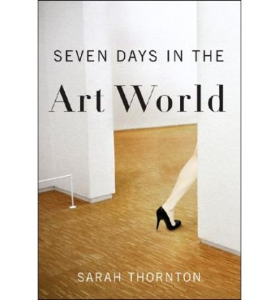9781803704708: [(Seven Days in the Art World )] [Author: Sarah Thornton] [Dec-2008]