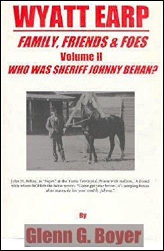 9781809067081: Who Was Sheriff Johnny Behan? (Wyatt Earp: Family, Friends & Foes, Vol. 2)