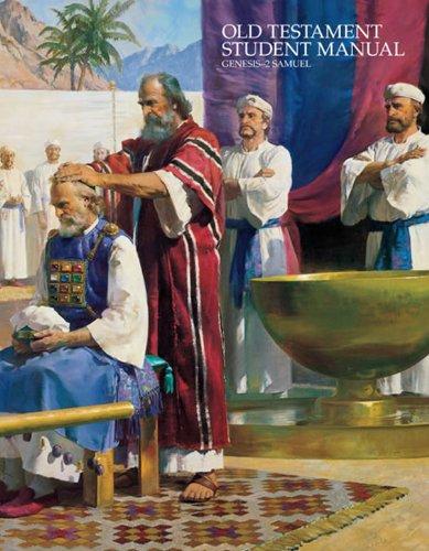 Old Testament Student manual, genesis - 2 Samuel: Church Educational System