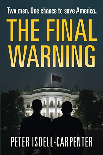 9781838032470: The Final Warning: the must-read political thriller of 2020