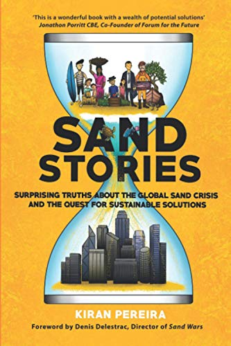 9781838125202: Sand Stories: Surprising truths about the global sand crisis and the quest for sustainable solutions