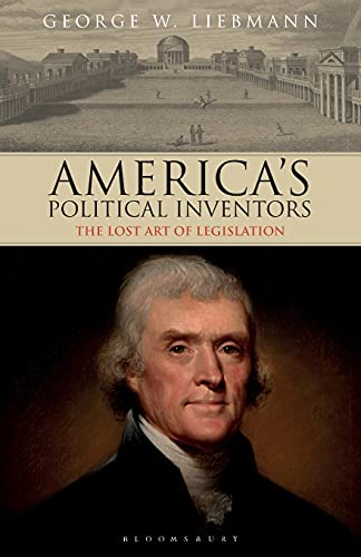 America's Political Inventors: The Lost Art of: George W. Liebmann