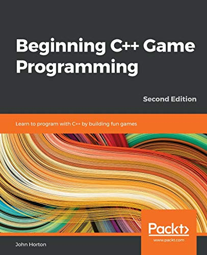 9781838648572: Beginning C++ Game Programming: Learn to program with C++ by building fun games, 2nd Edition
