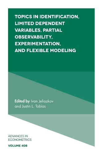 9781838674205: Topics in Identification, Limited Dependent Variables, Partial Observability, Experimentation, and Flexible Modeling, Part B (Advances in Econometrics)