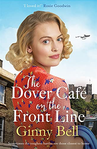 Ginny Bell, The Dover Cafe On the Front Line