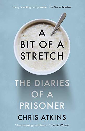 9781838950156: A Bit of a Stretch: The Diaries of a Prisoner