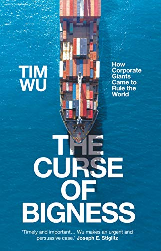9781838950828: The Curse of Bigness: How Corporate Giants Came to Rule the World