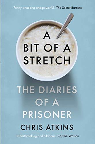 9781838951030: A Bit of a Stretch: The Diaries of a Prisoner