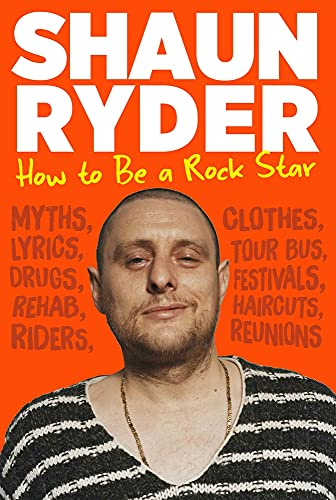 Shaun Ryder, How to Be a Rock Star
