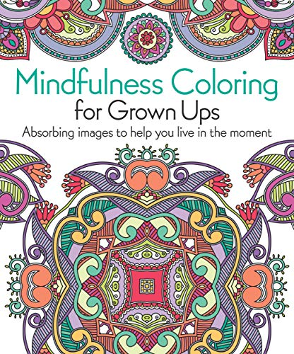 9781839409394: Mindfulness Coloring for Grown Ups: Absorbing Images to Help You Live in the Moment